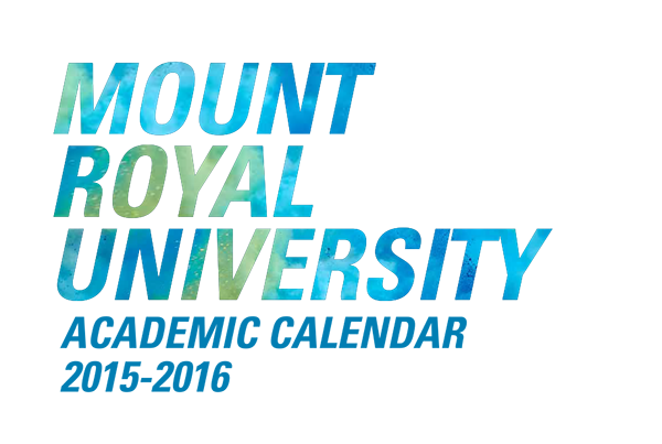 2015-2016 Mount Royal University Academic Calendar
